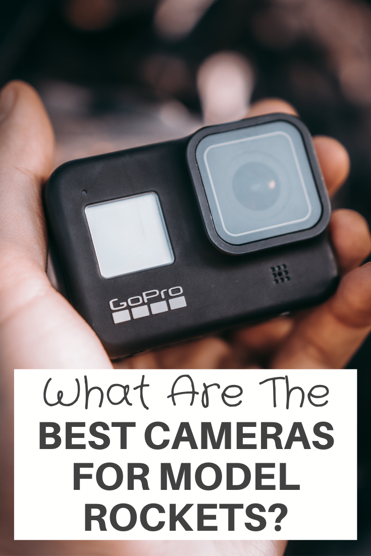 Best Cameras For Model Rockets