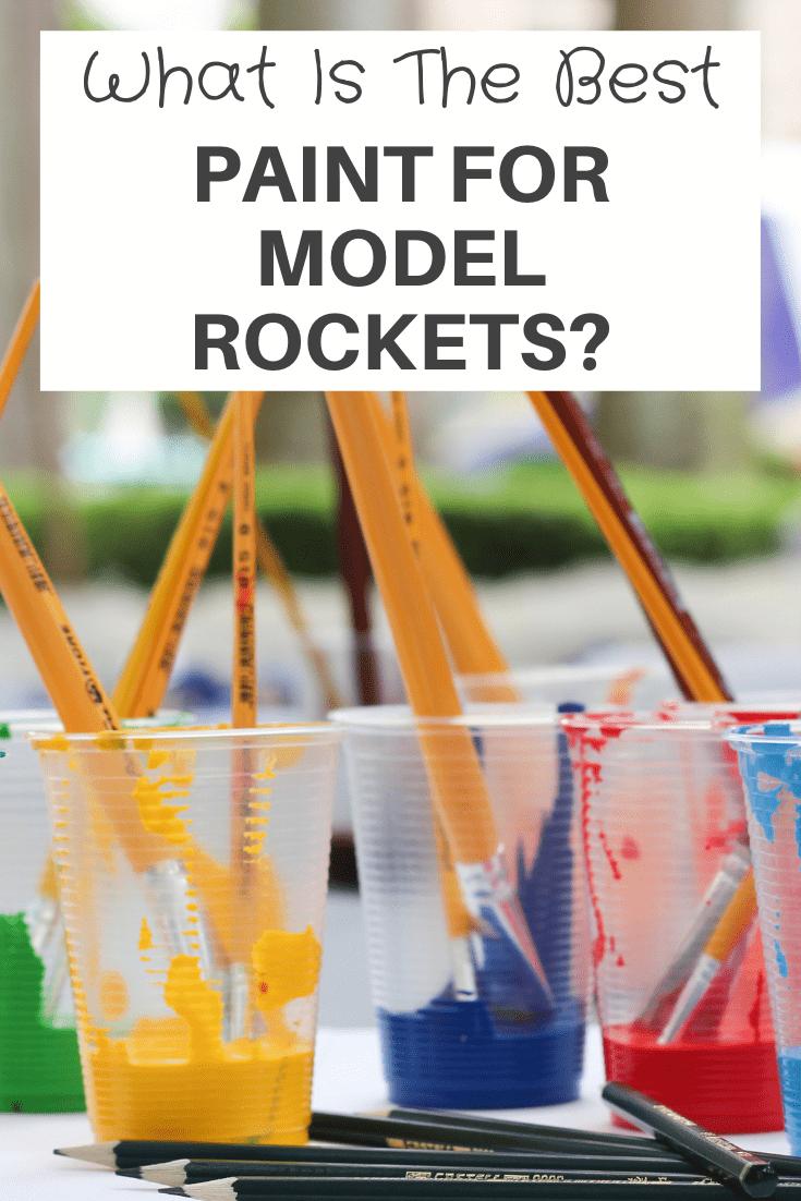 Best Paint For Model Rockets